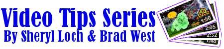 Video Tips Series by Sheryl Loch & Brad West