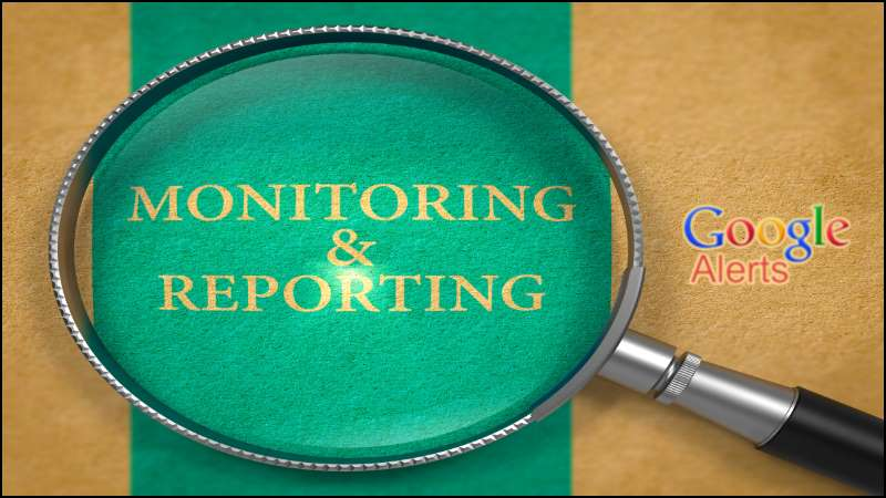 Google Alerts and other monitoring tools