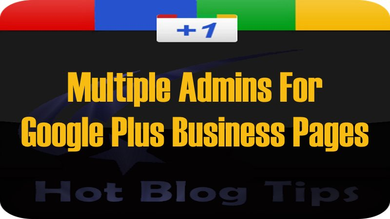 Multiple Admins For Google Plus Business Pages