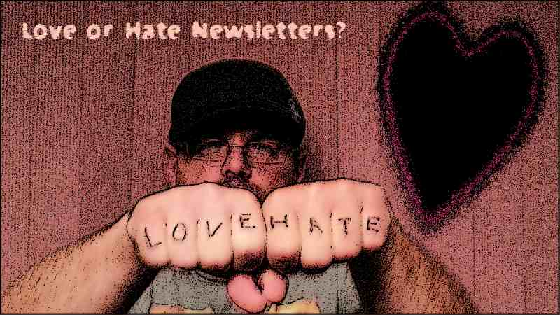 Love or Hate Newsletters?