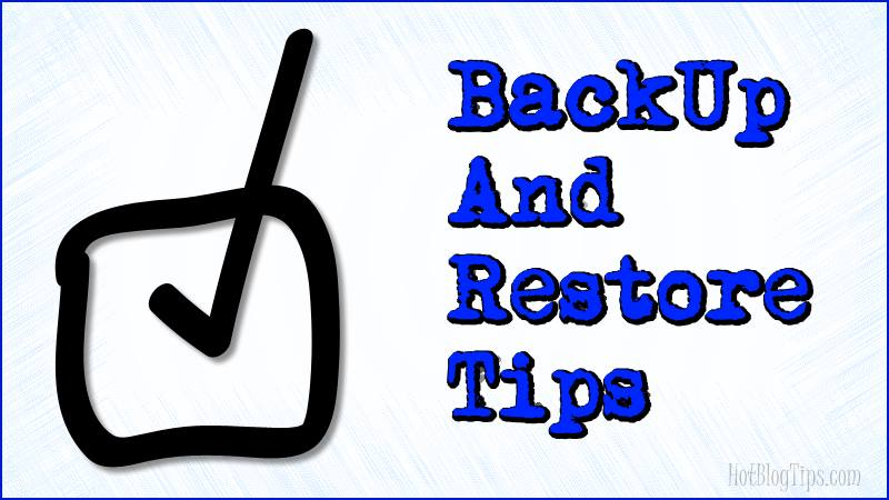 BackUp and Restore Tips