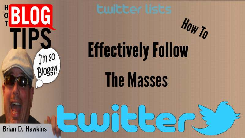 How To Effectively Follow The Masses On Twitter