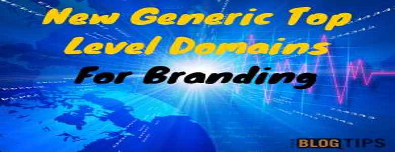 Branding Opportunities With The New Generic Top Level Domains