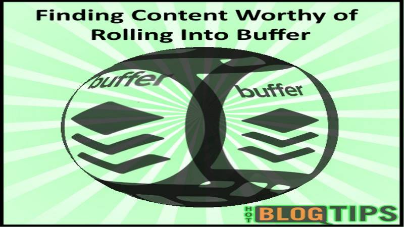 Finding Content Worthy of Rolling Into Buffer