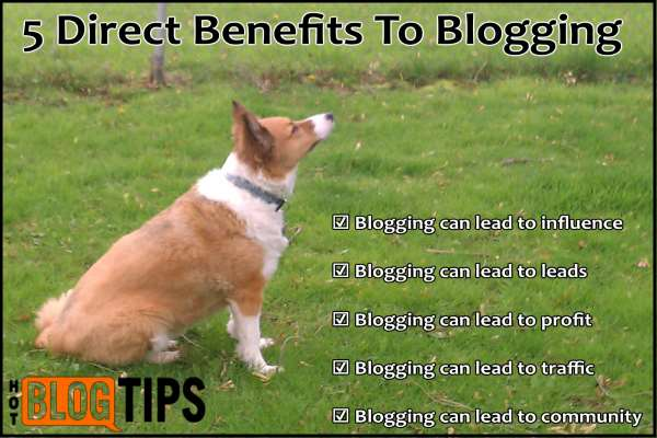 5 Direct Benefits To Blogging