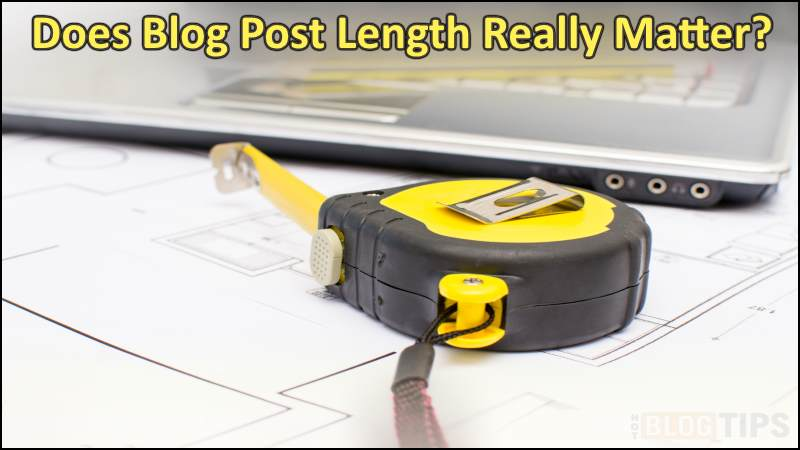 Does Blog Post Length Really Matter?