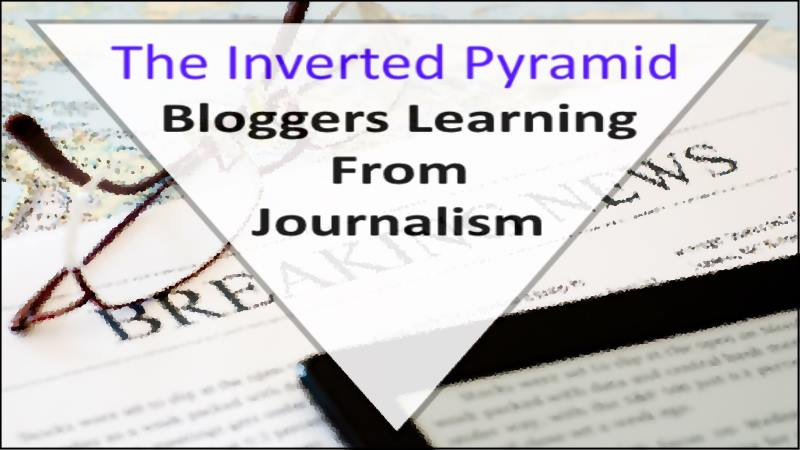 The Inverted Pyramid – Learning From Journalism